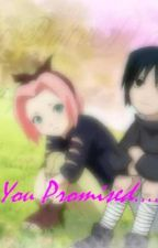 SasuSaku: You Promised by yoshiuchihasan