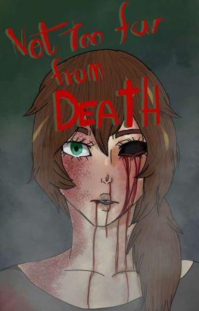 /// Not Too Far From Death \\\ Zombie AU --- by XxXOlccciaXxX