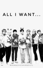 All I want... [ BTS   Adventskalender 2018 ] by wasmachichhiereigtl