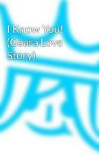 I Know You! (Gaara Love Story) by xXTakeMeFarawayXx