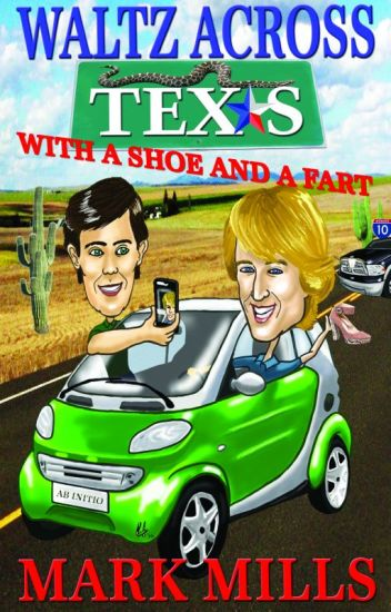 Waltz across Texas with a Shoe and a Fart (WALTZ ACROSS series book #1)