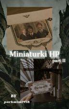 Miniaturki Harry Potter II ♦ by Rose_Potter_Lupin