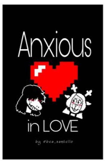 Anxious in LOVE