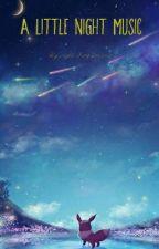 A Little Night Music by Night-FuryDreamer