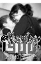 I Promise You [Novela Jelena] by Rubi22M