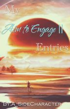 Aim To Engage || Entries by A_SideCharacter