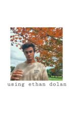 using ethan dolan by badreplive