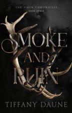 Smoke and Ruin || Book Three by TiffanyDaune
