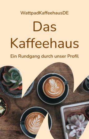 Das Kaffeehaus - Ein Rundgang durch unser Profil by WPKaffeehaus