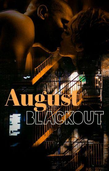 August Blackout