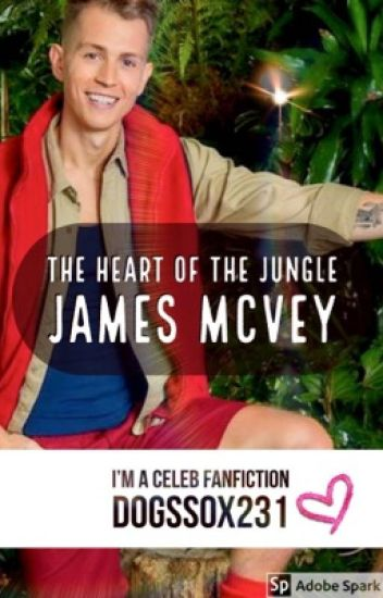 The Heart of the Jungle - James McVey - I'm A Celebrity 2018 Fanfic
