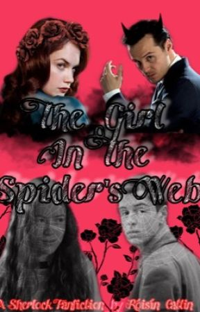 The Rose in the Spider's Web-A Sherlock Fanfic by my_wholock_addiction