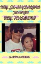 MY EX-BOYFRIEND TURNED INTO MY HUSBAND (Kathniel) by liannaaffez