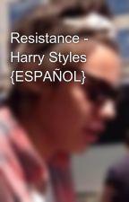 Resistance - Harry Styles {ESPAÑOL} by deliricstyles