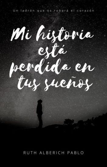 Mi historia está perdida en tus sueños