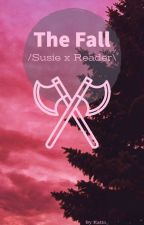 The Fall /Susie x Reader\ by Katin_