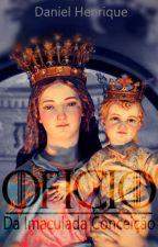 Ofício da Imaculada Conceição da Virgem Maria by danielhenriqueh