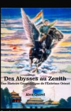 Des Abysses au Zénith: Une Histoire Géopolitique de l'Extrême-Orient by Alex_Quirel