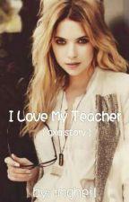 I Love My Teacher by imGheil