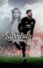 Surreal [JESSE LINGARD STORY] by rumfwallo