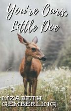 You're Ours, Little Doe (MxMxBxM) by LizabethGemberling