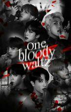 One Bloody Waltz   Vampire!BTS x Reader by idontnanmolla