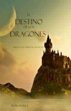 El Destino De Los Dragones  by Jhon-Espinoza