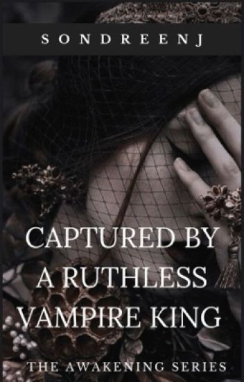 Captured By A Ruthless Vampire King (Book 2)