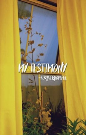 my testimony | ✓ by -foreverhopeful