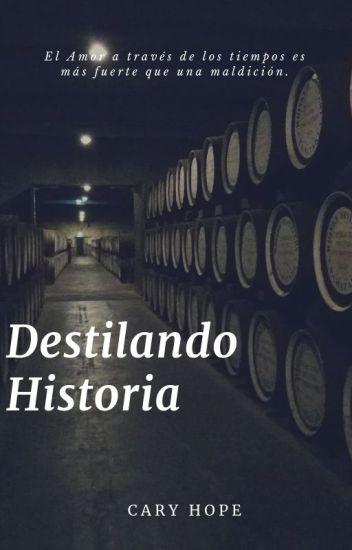 Destilando Historia *** En Curso***