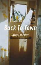 Back To Town by awoljacket