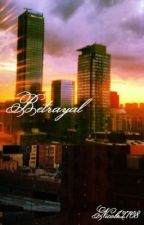 Betrayal (In process of editing) by Nicole2708