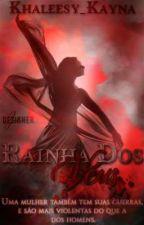Rainha dos Véus by Khaleesy_Kayna