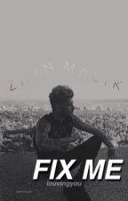 Fix Me | zjm ✔️ by louvingyou