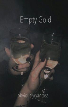 Empty Gold - {ryden} by obviouslyryanross