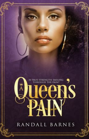 A Queen's Pain by RandallBarnes