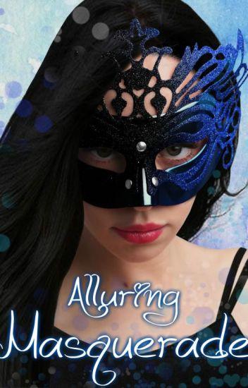 Alluring Masquerade