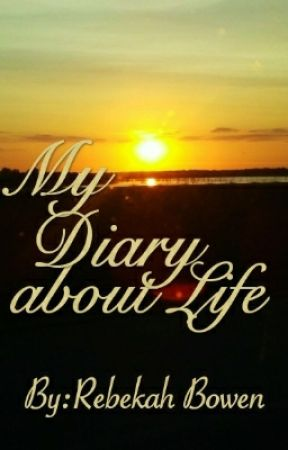 My Diary about Life by EdlothiaEleanor20