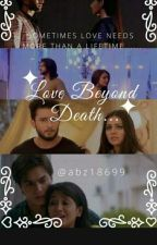 love beyond death by abhi18699