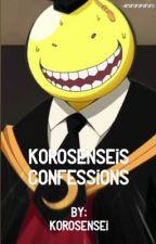 Korosenseis Confessions (By: Korosensei) by -Hiroko-
