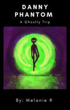 Danny Phantom: A Ghostly Trip by melanie_247