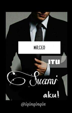 Mr.CEO Itu Suami Aku by iqinqinqin