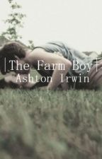 The Farm Boy || A.I by 5SOS_Paradise
