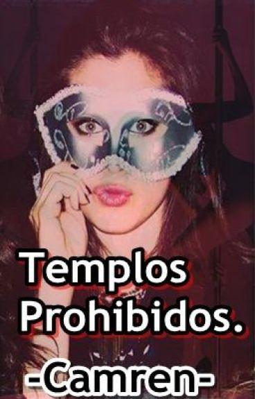 Templos Prohibidos♥  -Camren- (Adaptada) ♥Terminada♥.
