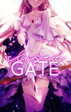 Closed Gate  (Fairy Tail Fanfic) by -idxris