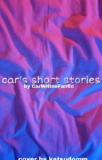 car's short stories!! by CarWritesFanfic