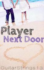 Player Next Door by GuitarStrings13