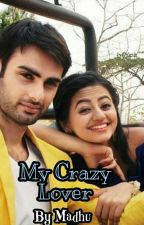 SwaSan-My Crazy Lover (Completed) by Cutiee_Madhu