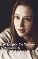 My Youth Is Yours(Violet Harmon× Female reader) by ferningforcody