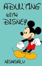 Adulting With Disney  by Nishsai_V